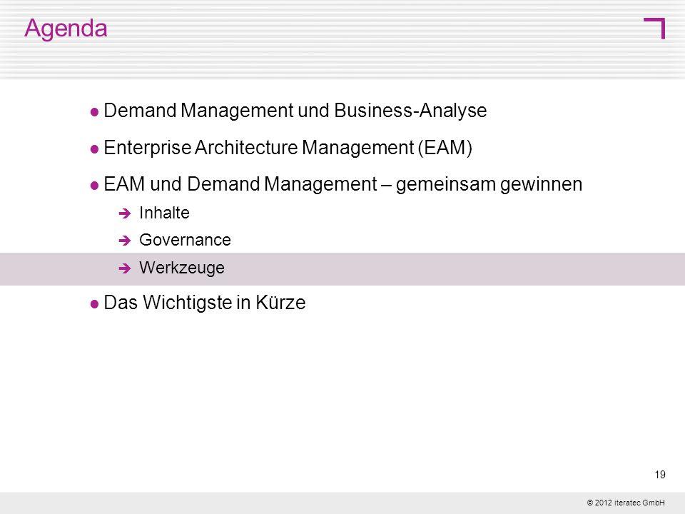 © 2012 iteratec GmbH 19 Agenda Demand Management und Business-Analyse Enterprise Architecture Management (EAM) EAM und Demand Management – gemeinsam g