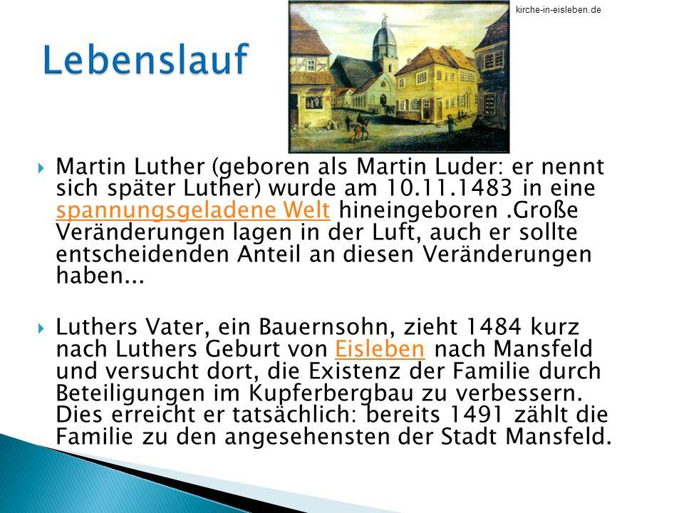 Martin Luther (geboren als Martin Luder: er nennt sich später Luther) wurde am 10.11.1483 in eine spannungsgeladene Welt hineingeboren.Große Veränderu