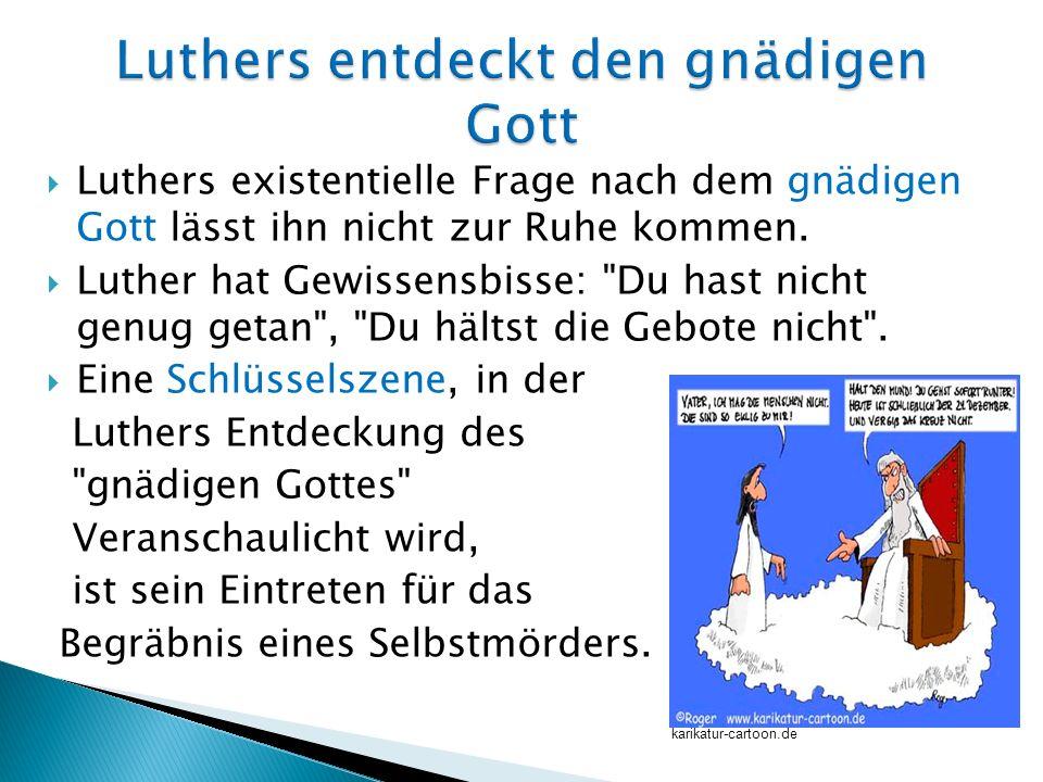 Luthers existentielle Frage nach dem gnädigen Gott lässt ihn nicht zur Ruhe kommen. Luther hat Gewissensbisse: