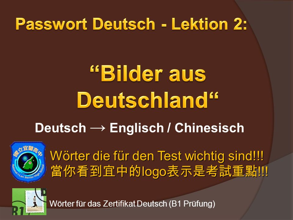 Deutsch Englisch / Chinesisch Wörter für das Zertifikat Deutsch (B1 Prüfung) Wörter die für den Test wichtig sind!!! logo !!! logo !!!