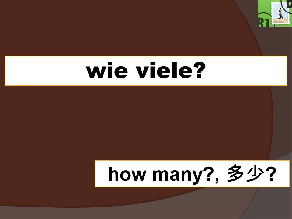 wie viele? how many?, ?