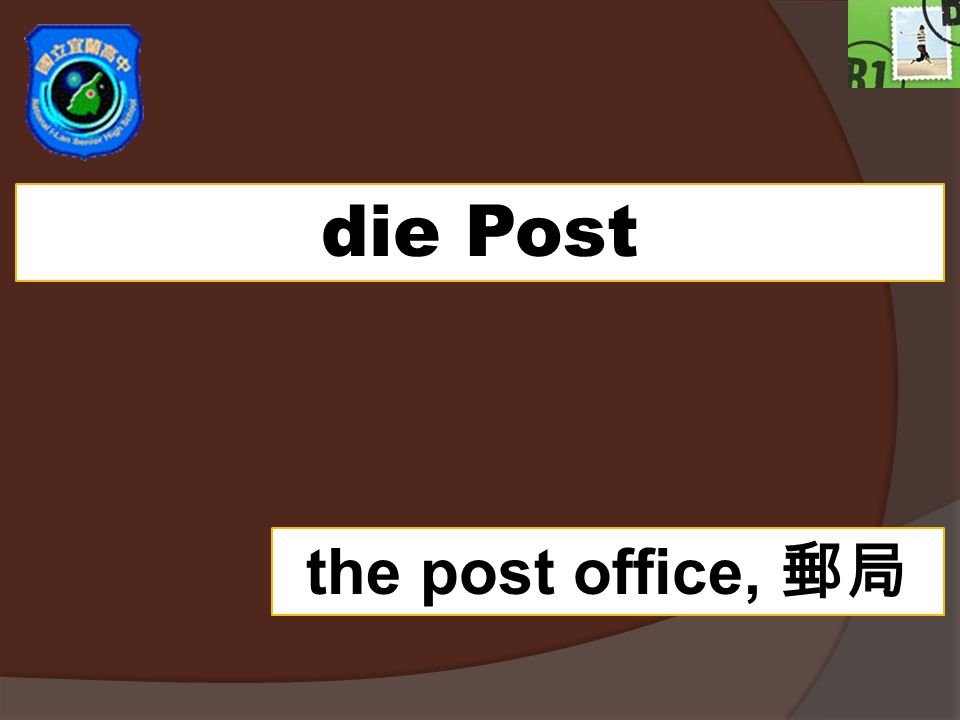 die Post the post office,