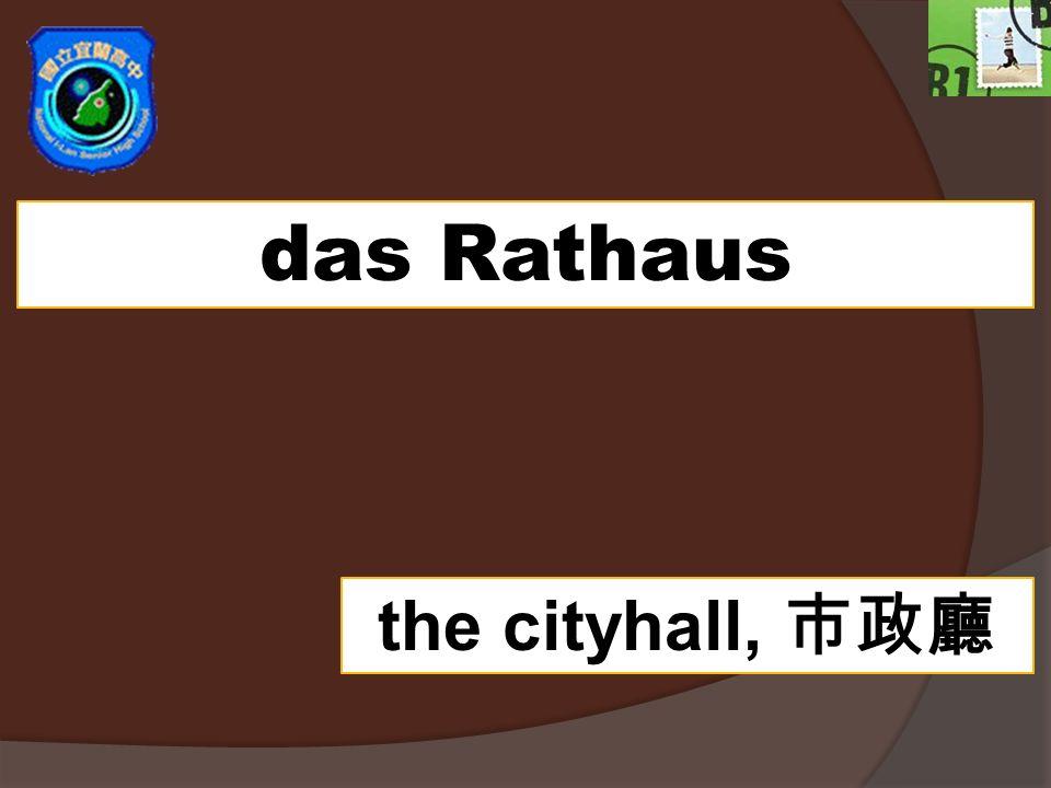 das Rathaus the cityhall,