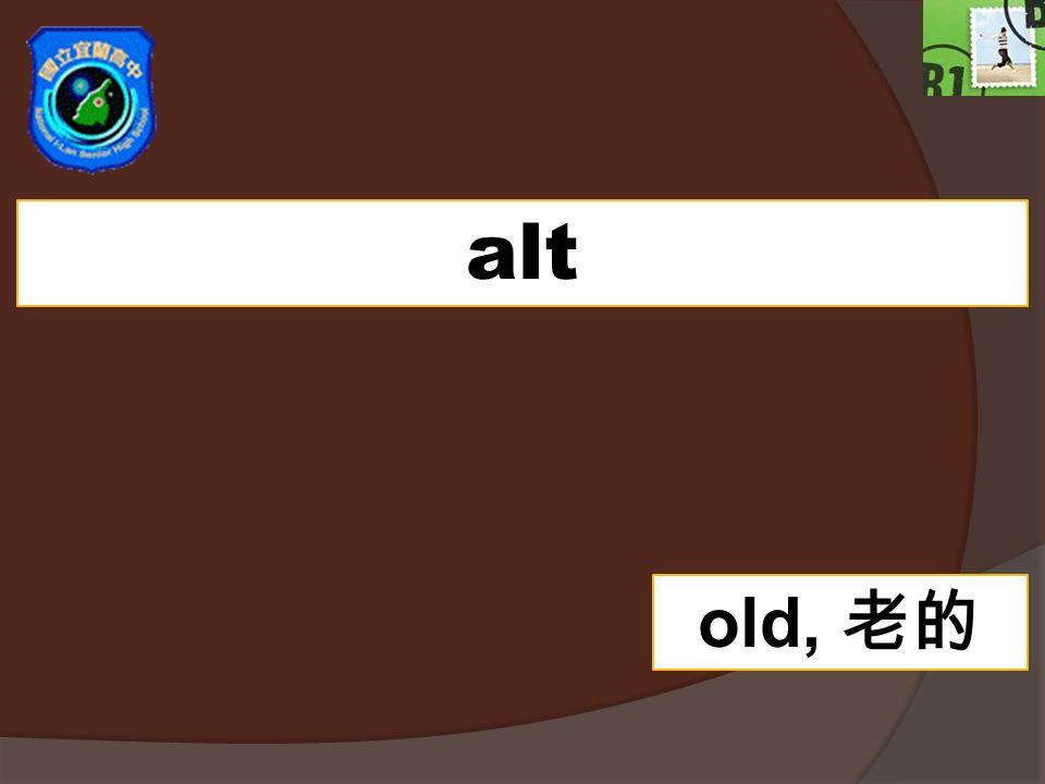alt old,