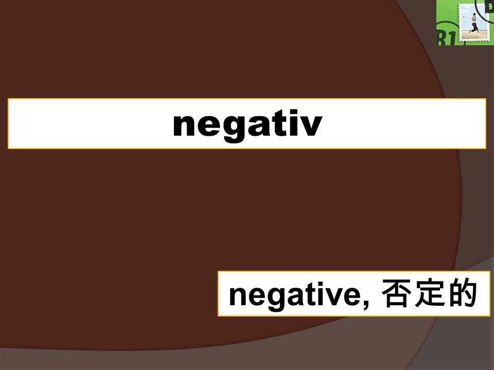 negativ negative,