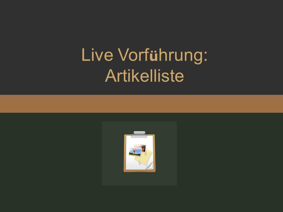 Live Vorf ü hrung: Artikelliste