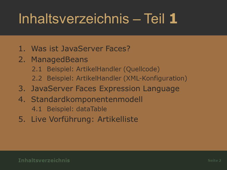 Inhaltsverzeichnis – Teil 1 1.Was ist JavaServer Faces.