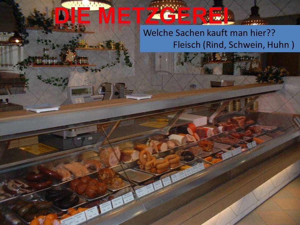 Welche Sachen kauft man hier Fleisch (Rind, Schwein, Huhn )