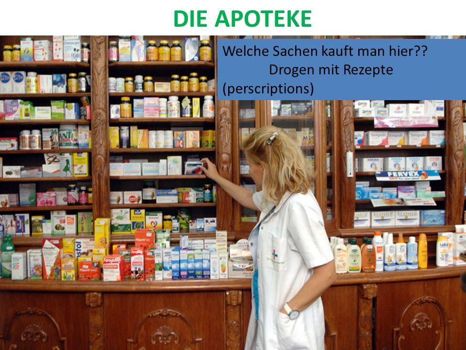 DIE APOTEKE Welche Sachen kauft man hier Drogen mit Rezepte (perscriptions)