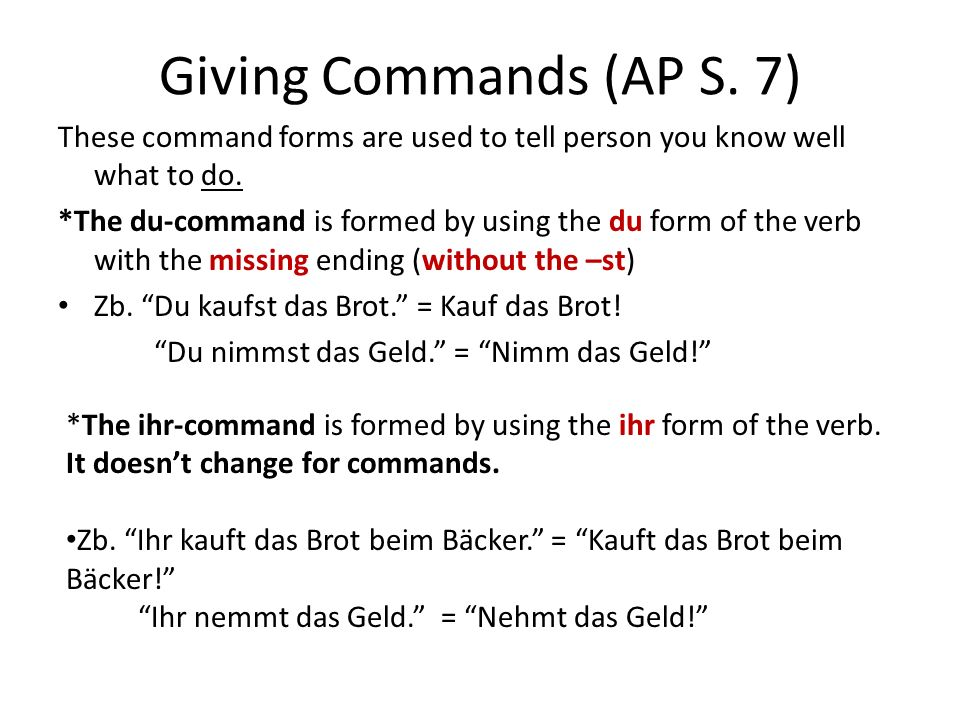 Giving Commands (AP S.7) These command forms are used to tell person you know well what to do.