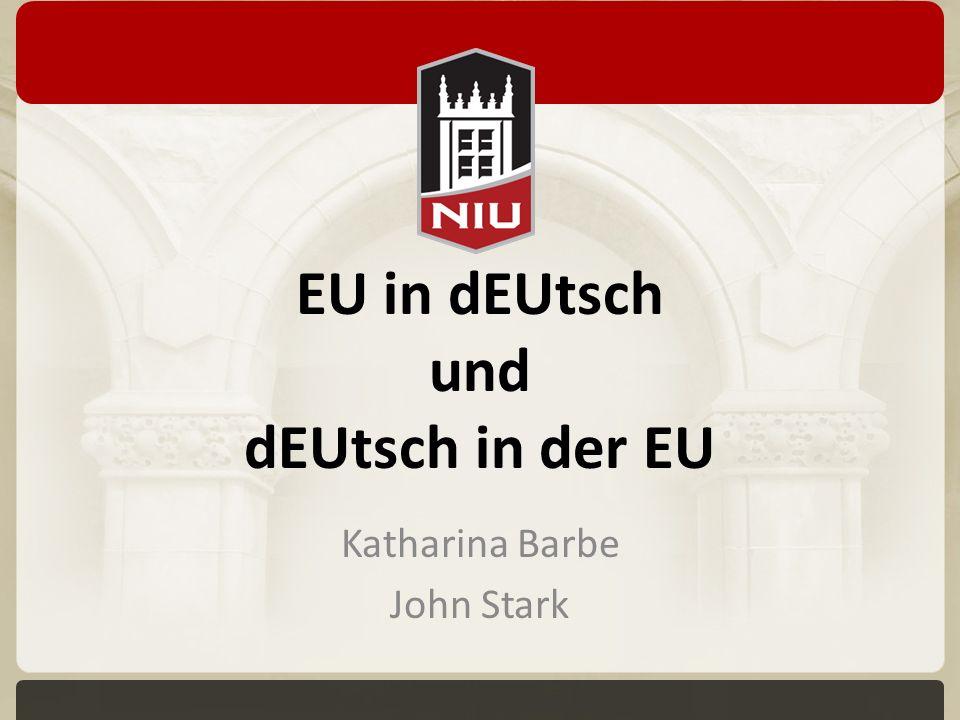 EU in dEUtsch und dEUtsch in der EU Katharina Barbe John Stark