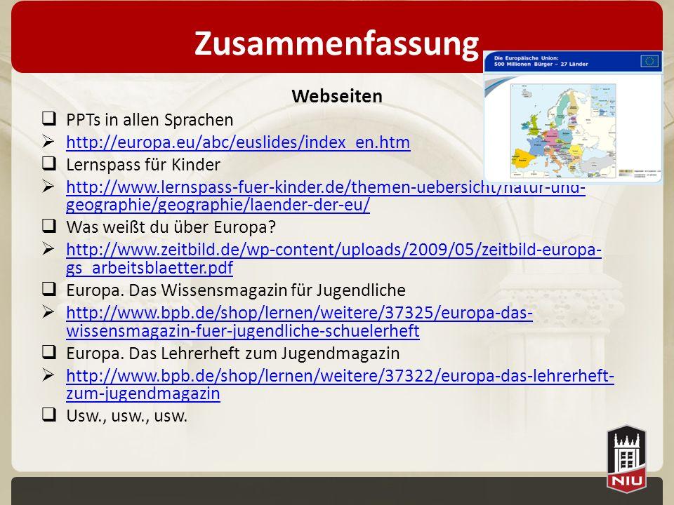 Zusammenfassung Webseiten PPTs in allen Sprachen http://europa.eu/abc/euslides/index_en.htm Lernspass für Kinder http://www.lernspass-fuer-kinder.de/t