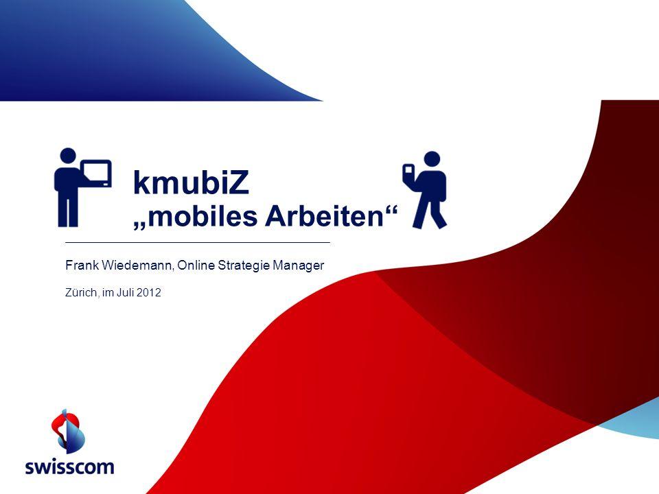 kmubiZ mobiles Arbeiten Frank Wiedemann, Online Strategie Manager Zürich, im Juli 2012