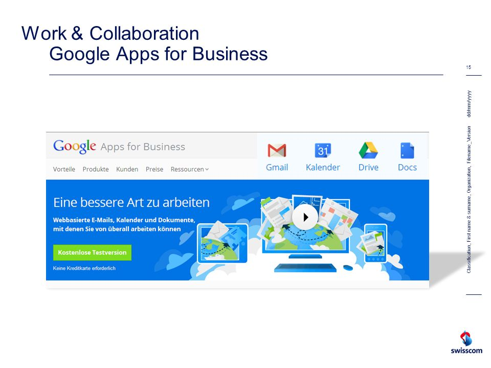 Work & Collaboration Google Apps for Business dd/mm/yyyy 15 Classification, First name & surname, Organization, Filename_Version