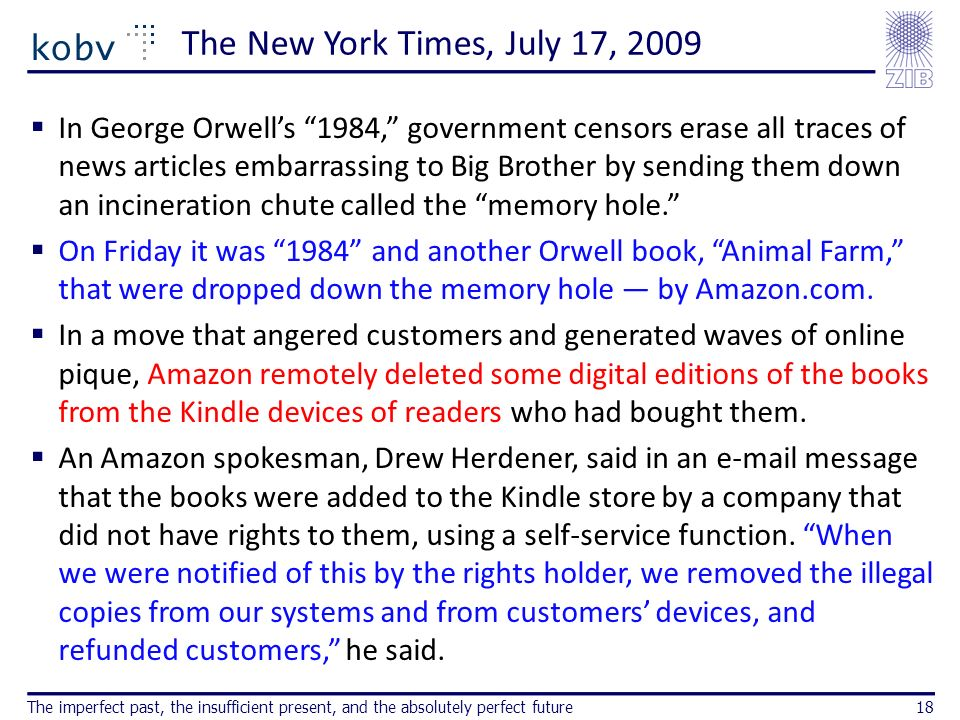 The New York Times, July 17, 2009 In George Orwells 1984, government censors erase all traces of news articles embarrassing to Big Brother by sending