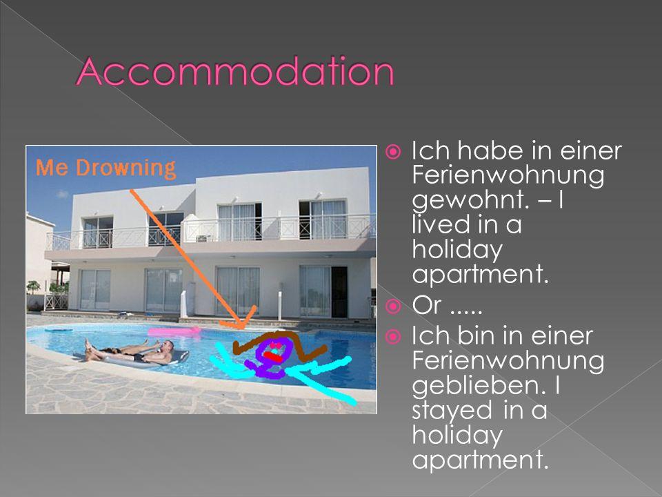 Ich habe in einer Jugendherberge gewohnt.– I lived in a youth hostel.