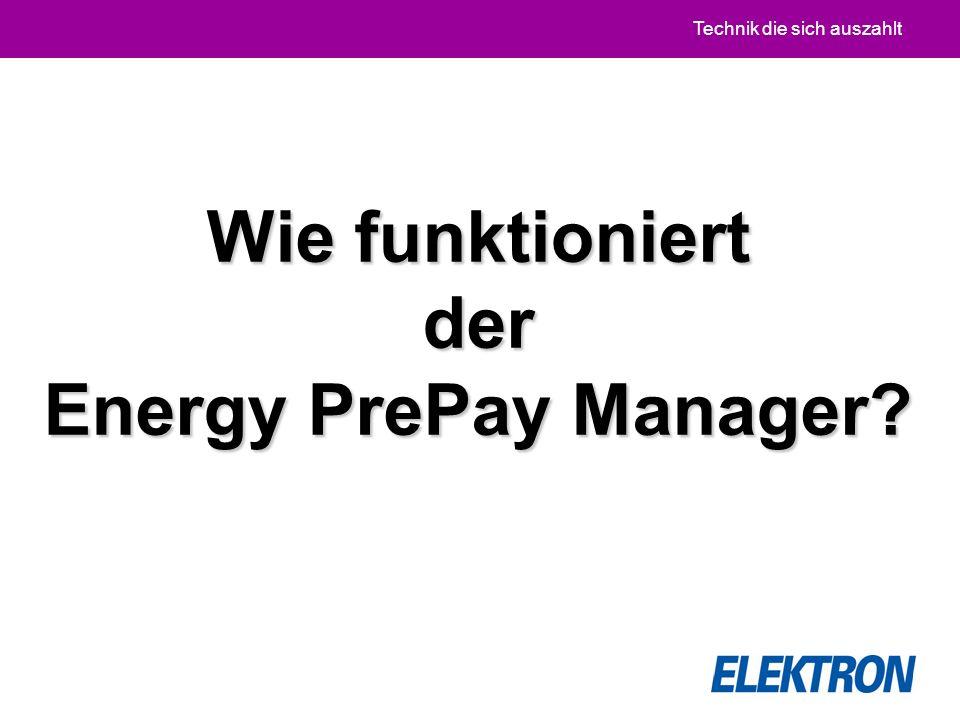 Technik die sich auszahlt Wie funktioniert der Energy PrePay Manager