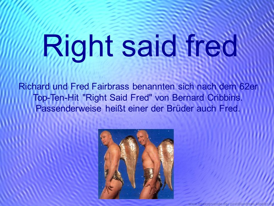Right said fred Richard und Fred Fairbrass benannten sich nach dem 62er Top-Ten-Hit