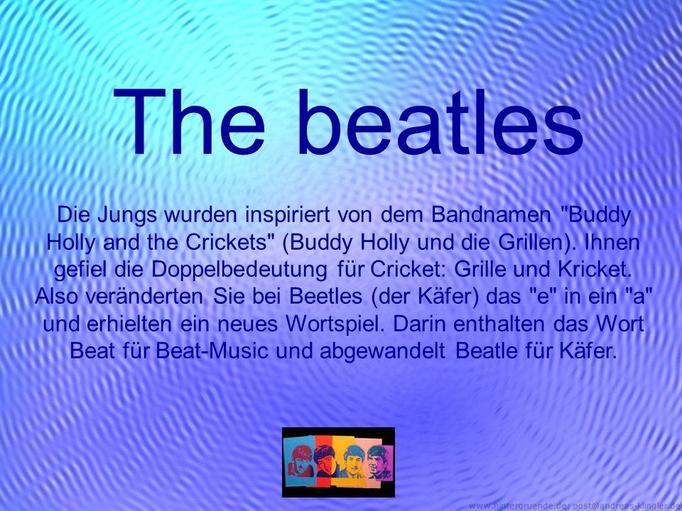 The beatles Die Jungs wurden inspiriert von dem Bandnamen