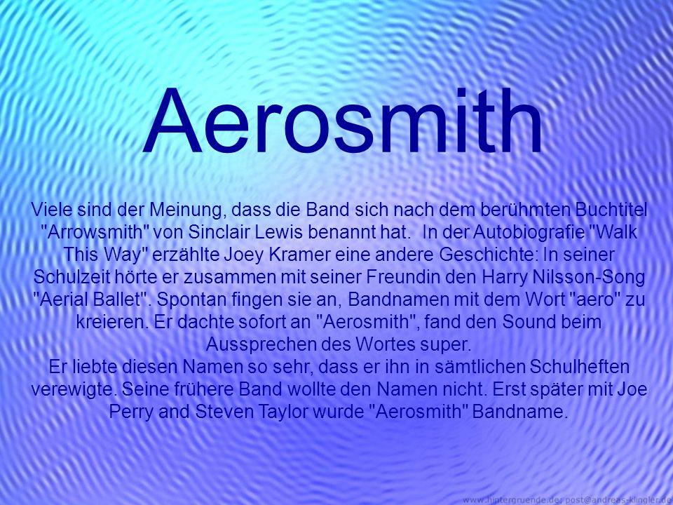 Aerosmith Viele sind der Meinung, dass die Band sich nach dem berühmten Buchtitel