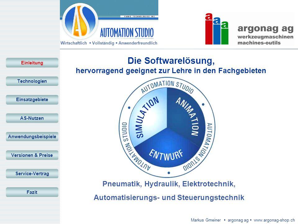 Wirtschaftlich Vollständig Anwenderfreundlich Markus Gmeiner argonag ag www.argonag-shop.ch Die Softwarelösung, hervorragend geeignet zur Lehre in den