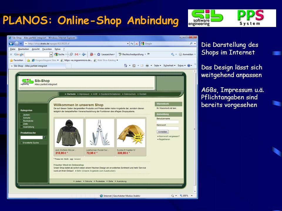 PLANOS: Online-Shop Anbindung Als verkaufssteigernde Maßnahme können auch Online Shops an das PLANOS System angebunden werden.