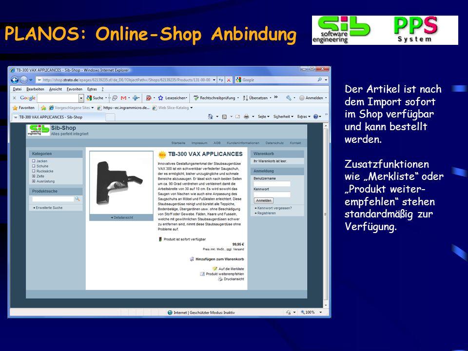 PLANOS: Online-Shop Anbindung Die Artikelstammdaten können über eine ASCII- Datei aus PLANOS exportiert und in den Shop importiert werden.