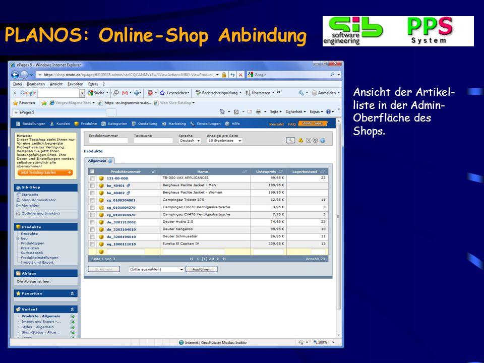 PLANOS: Online-Shop Anbindung Der Shop ist vollständig über den Internet Browser administrierbar.