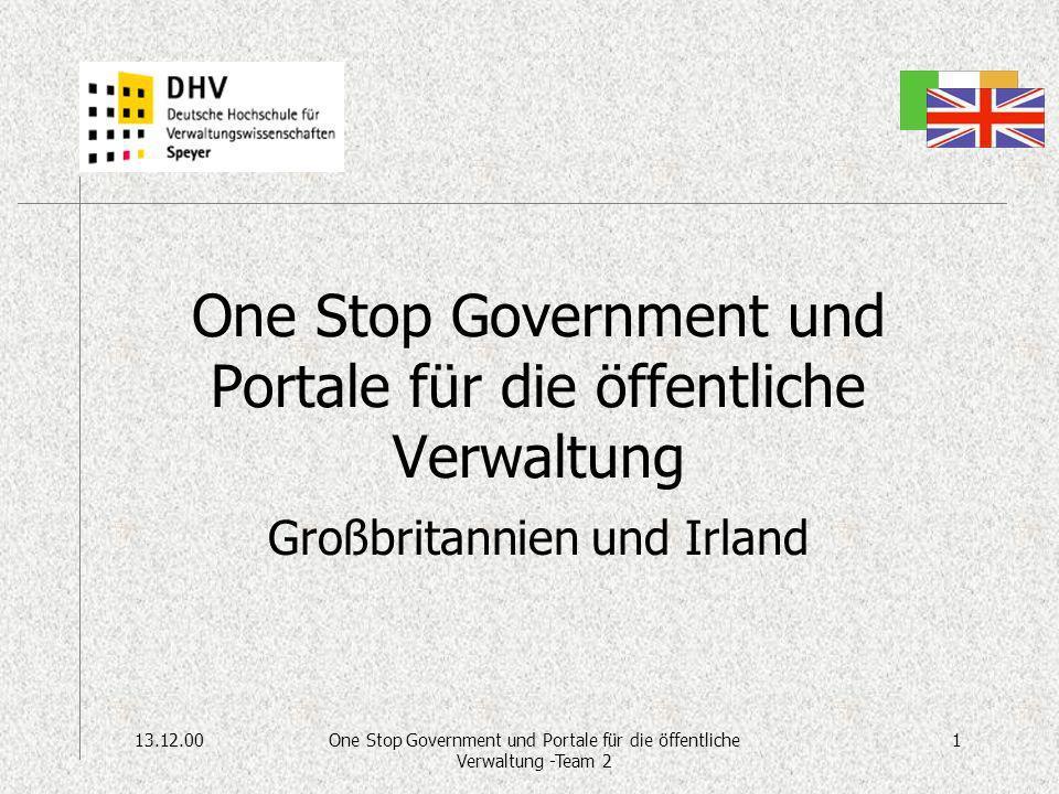 13.12.001One Stop Government und Portale für die öffentliche Verwaltung -Team 2 One Stop Government und Portale für die öffentliche Verwaltung Großbritannien und Irland