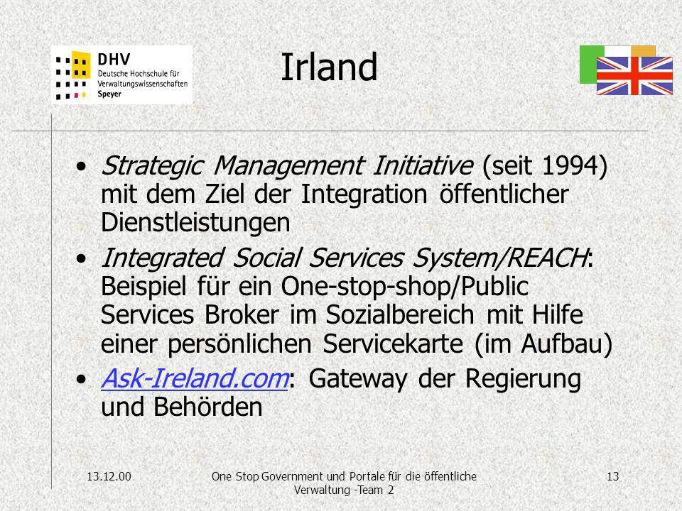 13.12.0013One Stop Government und Portale für die öffentliche Verwaltung -Team 2 Irland Strategic Management Initiative (seit 1994) mit dem Ziel der I