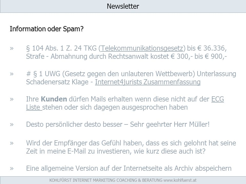 Newsletter Information oder Spam. Ȥ 104 Abs. 1 Z.