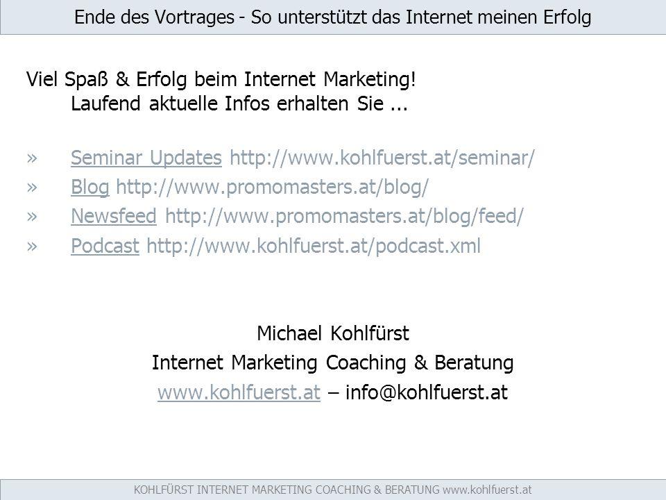 Ende des Vortrages - So unterstützt das Internet meinen Erfolg Viel Spaß & Erfolg beim Internet Marketing.