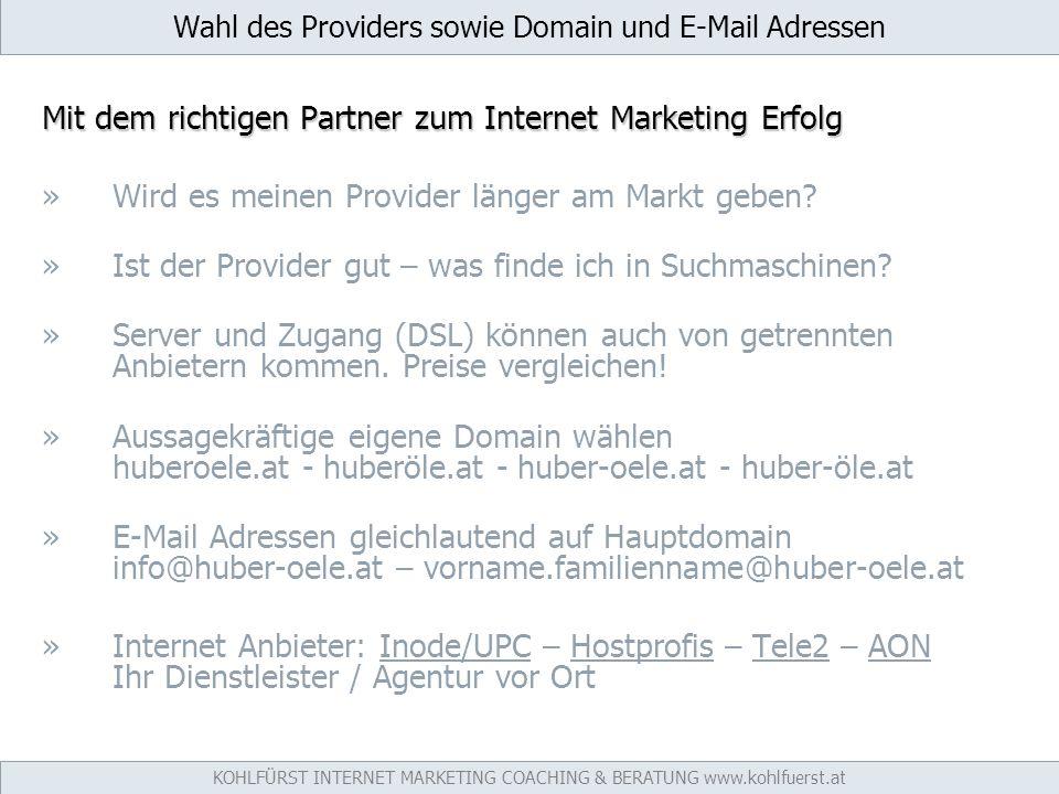 Wahl des Providers sowie Domain und E-Mail Adressen Mit dem richtigen Partner zum Internet Marketing Erfolg »Wird es meinen Provider länger am Markt geben.