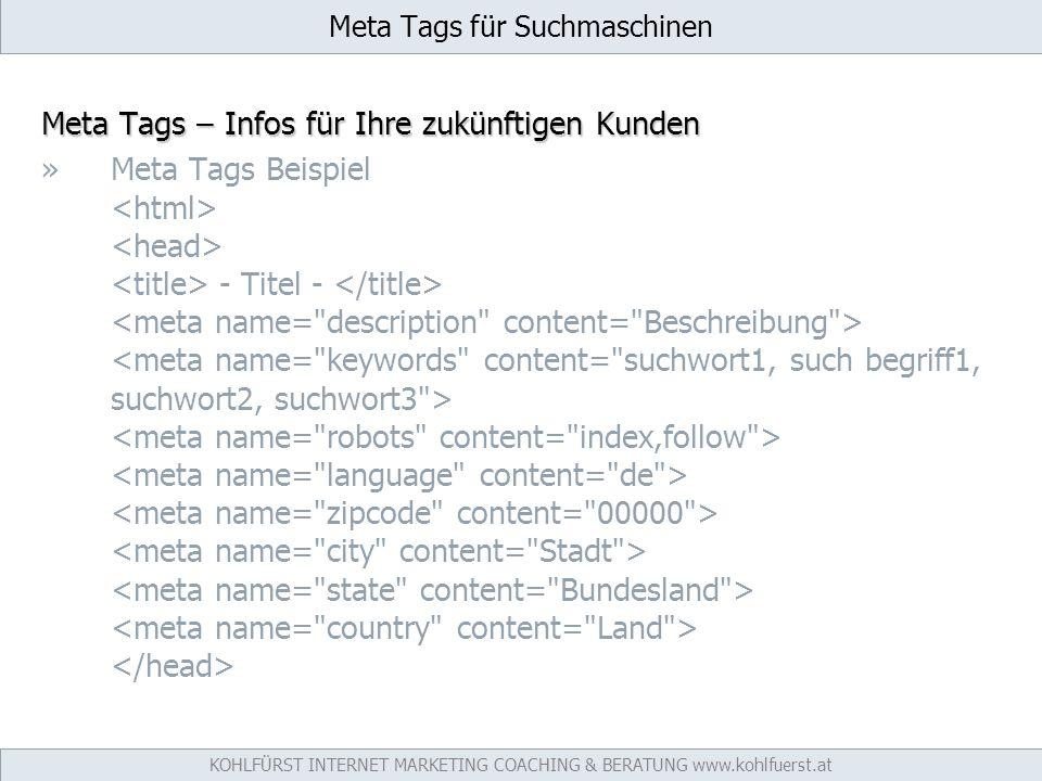 Meta Tags für Suchmaschinen Meta Tags – Infos für Ihre zukünftigen Kunden »Meta Tags Beispiel - Titel - KOHLFÜRST INTERNET MARKETING COACHING & BERATUNG www.kohlfuerst.at