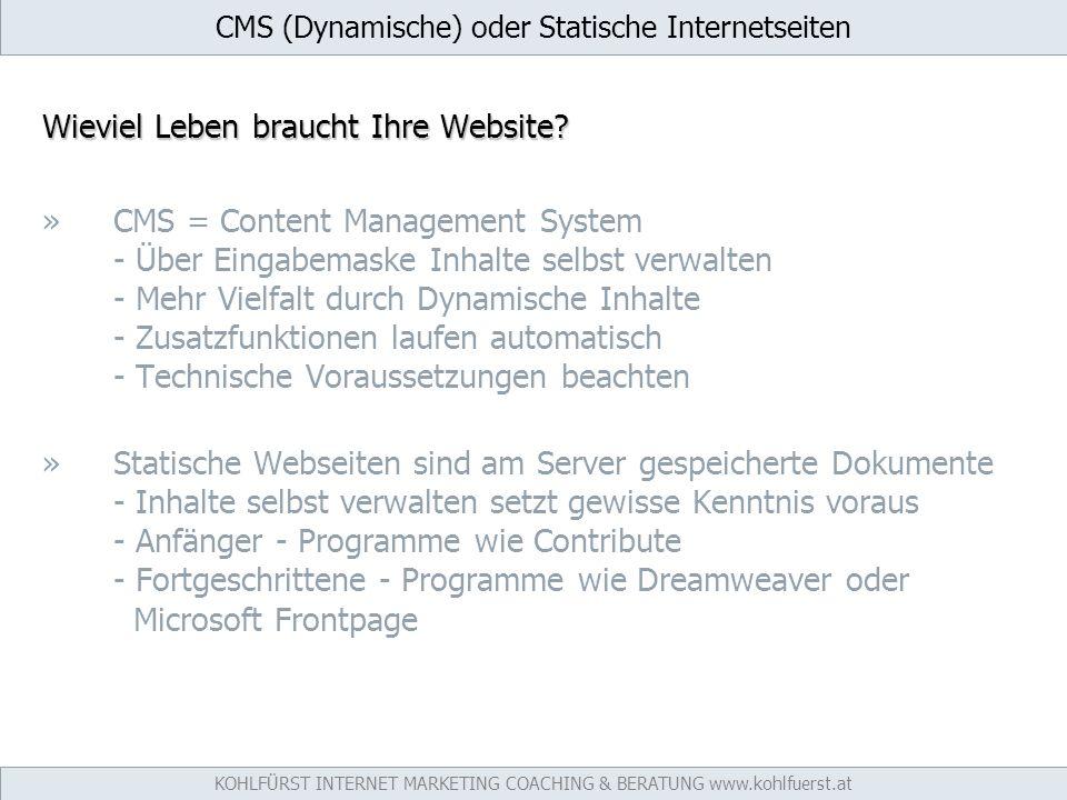 CMS (Dynamische) oder Statische Internetseiten Wieviel Leben braucht Ihre Website.
