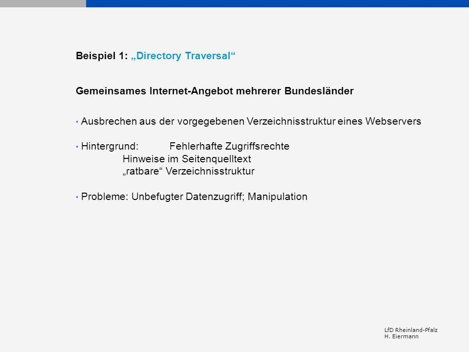 LfD Rheinland-Pfalz H. Eiermann Beispiel 1: Directory Traversal Gemeinsames Internet-Angebot mehrerer Bundesländer Ausbrechen aus der vorgegebenen Ver