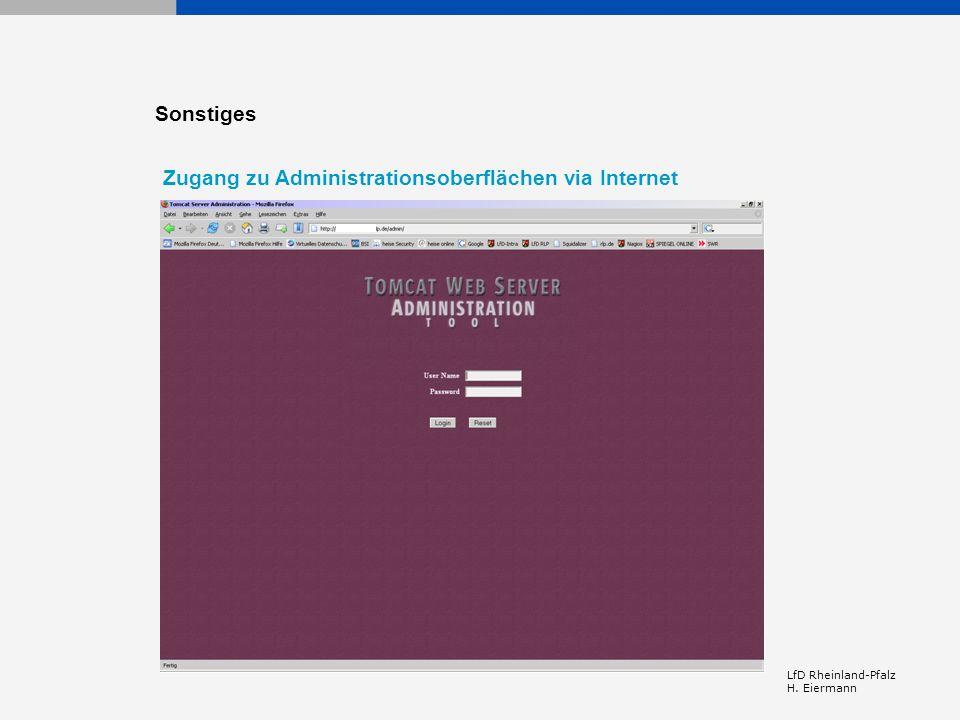 LfD Rheinland-Pfalz H. Eiermann Sonstiges Zugang zu Administrationsoberflächen via Internet