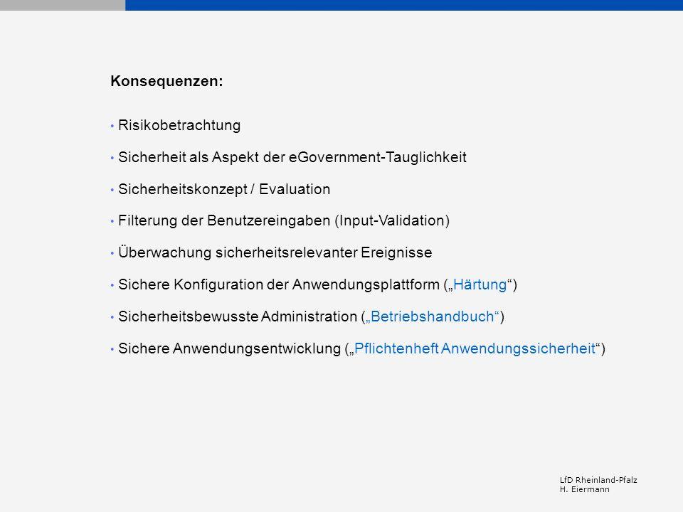 LfD Rheinland-Pfalz H. Eiermann Konsequenzen: Risikobetrachtung Sicherheit als Aspekt der eGovernment-Tauglichkeit Sicherheitskonzept / Evaluation Fil