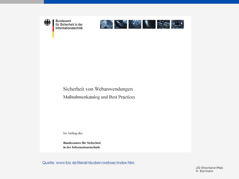 LfD Rheinland-Pfalz H. Eiermann Quelle: www.bsi.de/literat/studien/websec/index.htm
