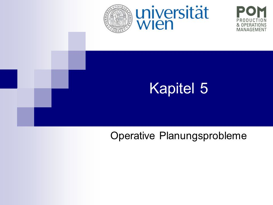Kapitel 5 Operative Planungsprobleme