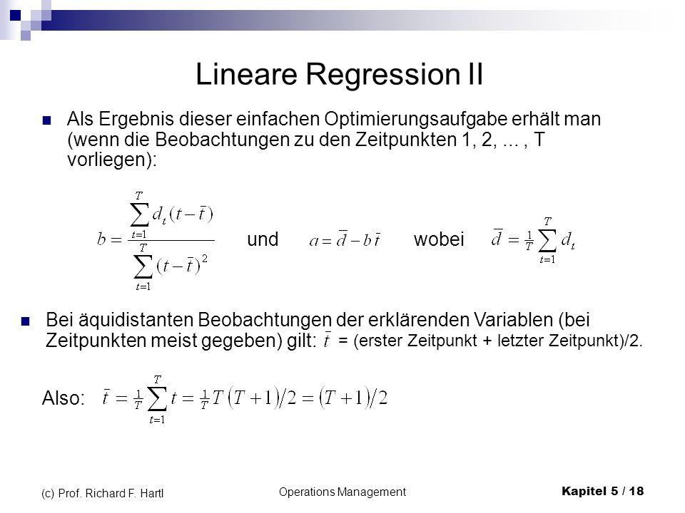 Operations ManagementKapitel 5 / 18 (c) Prof. Richard F. Hartl Als Ergebnis dieser einfachen Optimierungsaufgabe erhält man (wenn die Beobachtungen zu