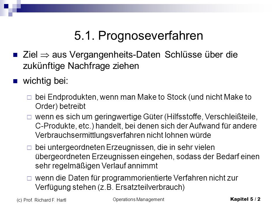 Operations ManagementKapitel 5 / 13 (c) Prof.Richard F.