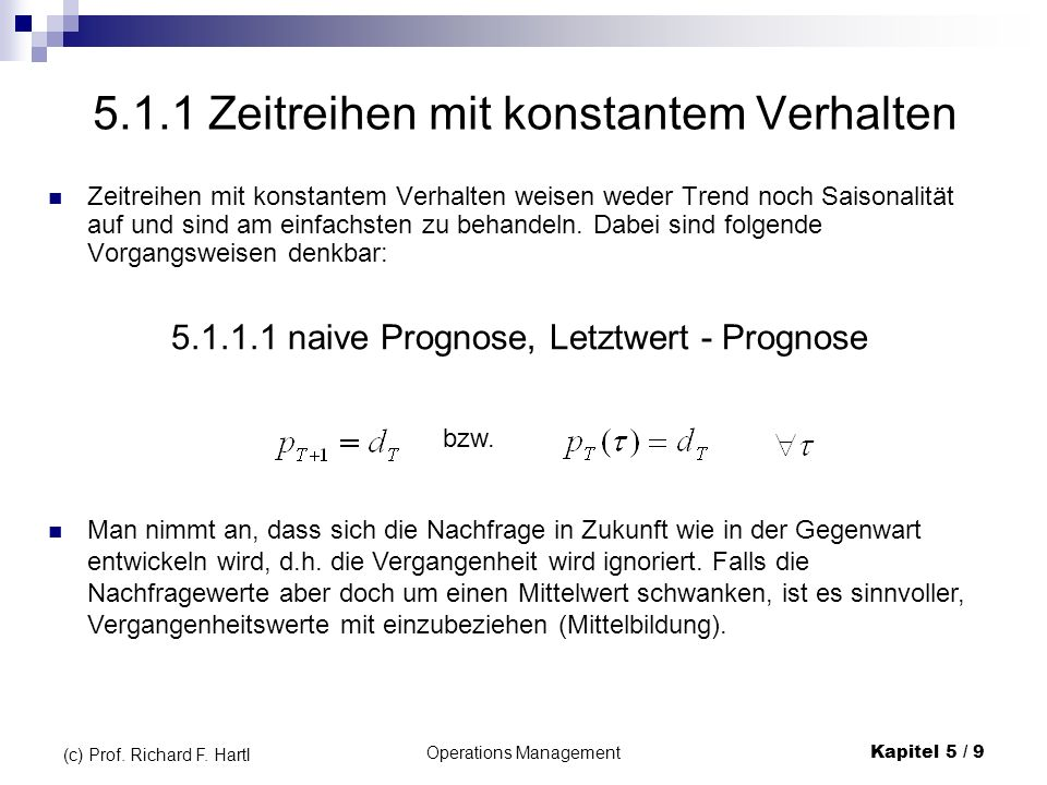 Operations ManagementKapitel 5 / 20 (c) Prof.Richard F.