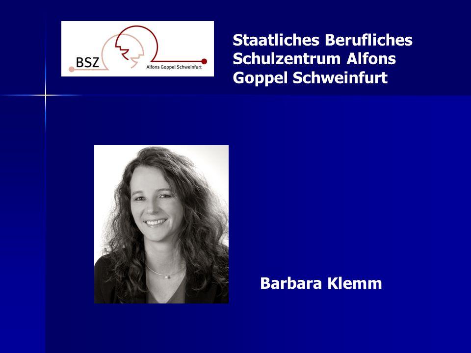 Staatliches Berufliches Schulzentrum Alfons Goppel Schweinfurt Barbara Klemm