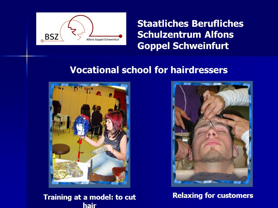 Staatliches Berufliches Schulzentrum Alfons Goppel Schweinfurt Vocational school for hairdressers Training at a model: to cut hair Relaxing for custom