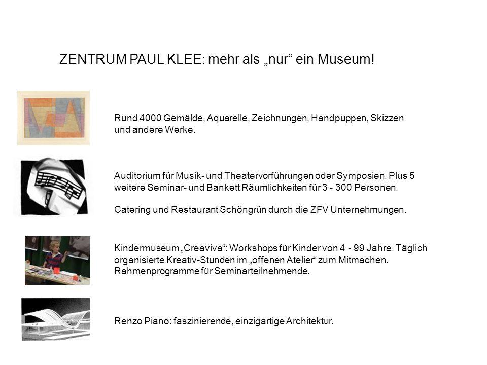 ZENTRUM PAUL KLEE : mehr als nur ein Museum! Rund 4000 Gemälde, Aquarelle, Zeichnungen, Handpuppen, Skizzen und andere Werke. Auditorium für Musik- un