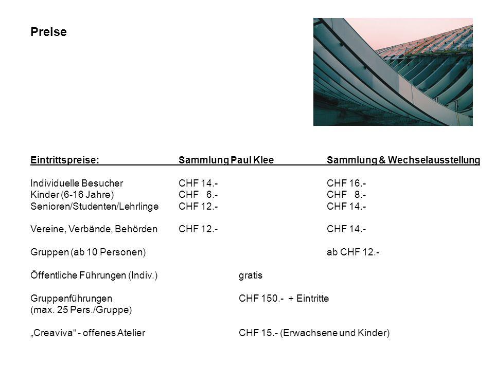 Preise Eintrittspreise:Sammlung Paul KleeSammlung & Wechselausstellung Individuelle BesucherCHF 14.-CHF 16.- Kinder (6-16 Jahre)CHF 6.-CHF 8.- Seniore
