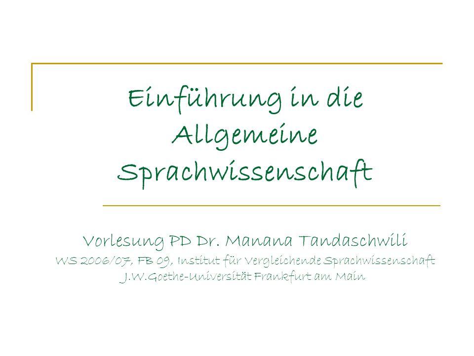 Einführung in die Allgemeine Sprachwissenschaft Vorlesung PD Dr.