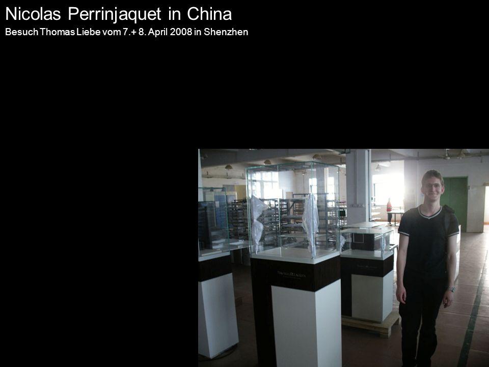 Nicolas Perrinjaquet in China Besuch Thomas Liebe vom 7.+ 8. April 2008 in Shenzhen