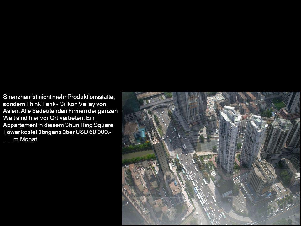 Shenzhen ist nicht mehr Produktionsstätte, sondern Think Tank - Silikon Valley von Asien.